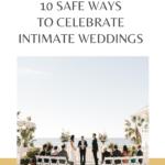 10 Safe Ways to Celebrate Intimate Weddings 1