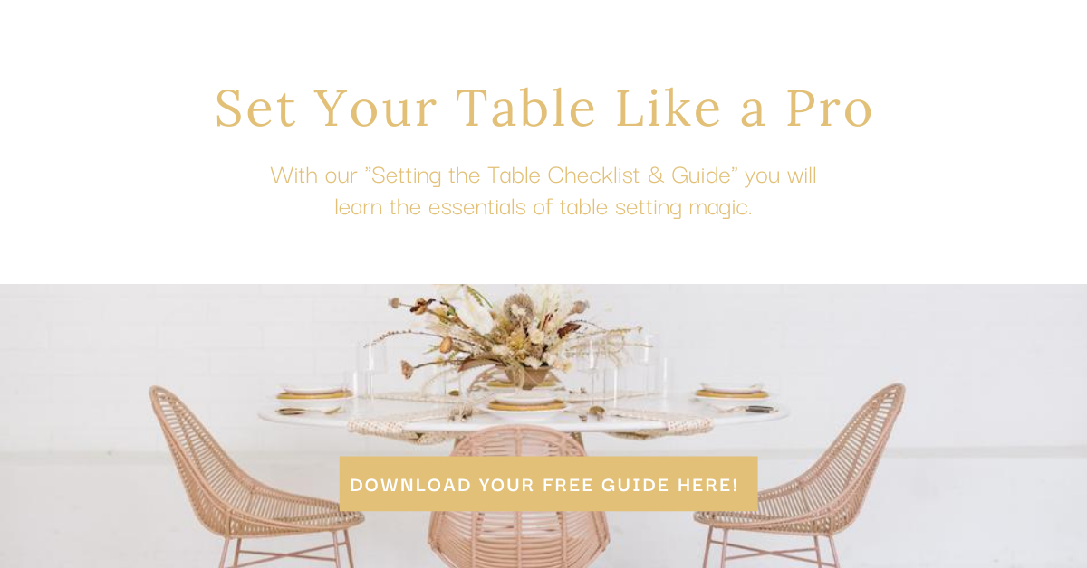 Opt-in Download your free Checklist and Guide to Setting a Beautiful Tablescape
